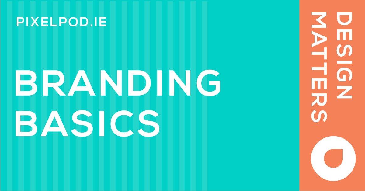 Branding Basics business pixelpod design